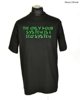 Tričko - The only good system is a eco system