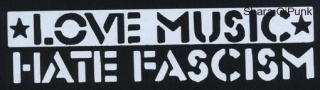 LOVE MUSIC HATE FASCISM nápis